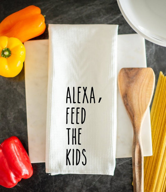 Alexa Feed The Kids Kitchen Dish Towel