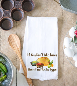 If You Don't like Taco's Kitchen Dish Towel