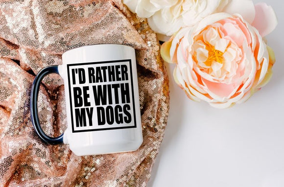 I'd Rather Be With My Dogs Mug