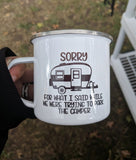 Sorry For What I Said While We Were Trying To Park The Camper Metal Mug