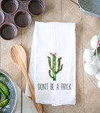 Don't Be A Prick Kitchen Dish Towel