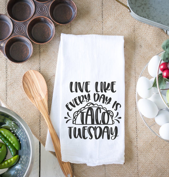 Live Like Every Day Is Taco Tuesday Kitchen Dish Towel