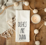 Dishes Are Dunn Inspired Kitchen Dish Towel