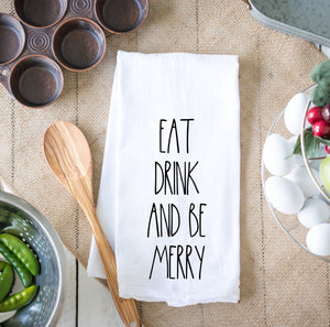 Eat Drink and Be Merry Dunn Inspired Kitchen Dish Towel