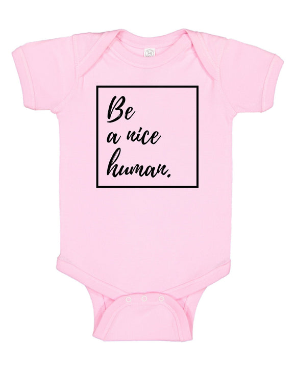 Be A Nice Human Baby Bodysuit
