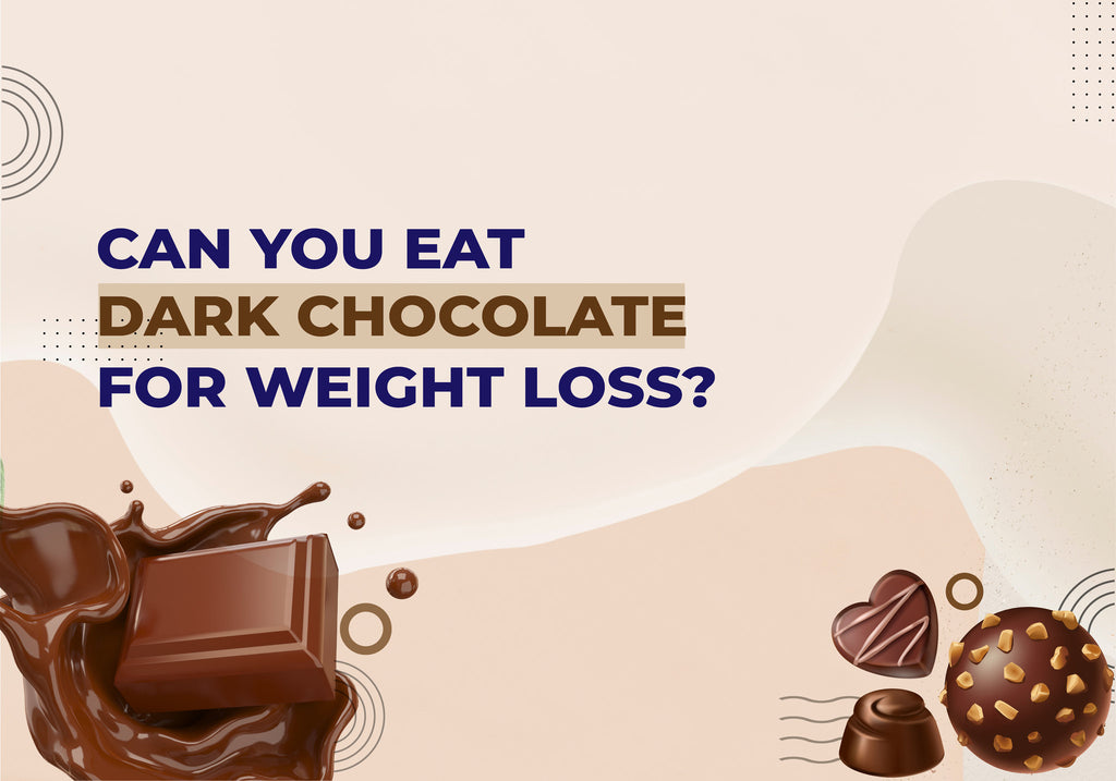 Can you Eat Dark Chocolate for Weight Loss?