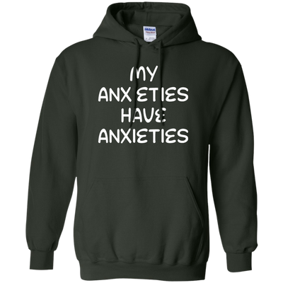 My Anxieties Have Anxieties Hoodie - Forest Green - Shipping Worldwide - NINONINE