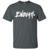 Enough Shirt - Dark Heather - Shipping Worldwide - NINONINE