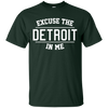 Excuse The Detroit In Me Shirt - Forest - Shipping Worldwide - NINONINE