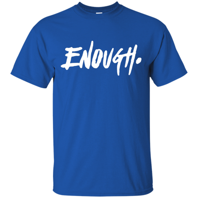 Enough Shirt - Royal - Shipping Worldwide - NINONINE