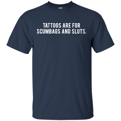 Tattoos Are For Scumbags Shirt - Navy - Shipping Worldwide - NINONINE