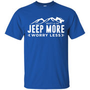 Jeep More Worry Less Shirt