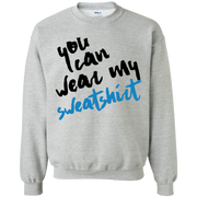 You Can Wear My Sweatshirt Sweater
