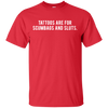 Tattoos Are For Scumbags Shirt - Red - Shipping Worldwide - NINONINE
