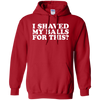 I Shaved My Balls For This Hoodie - Red - Shipping Worldwide - NINONINE