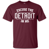 Excuse The Detroit In Me Shirt - Maroon - Shipping Worldwide - NINONINE