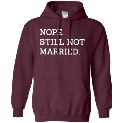 Nope Still Not Married Hoodie Dark - Maroon - Shipping Worldwide - NINONINE