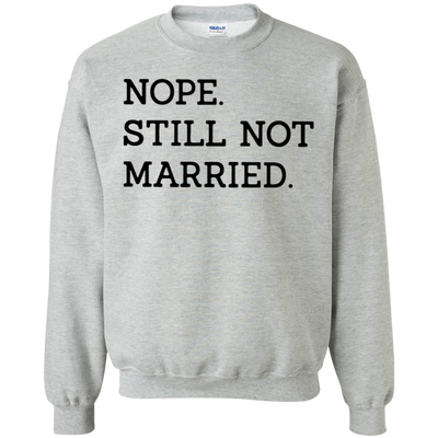 Nope Still Not Married Sweater Light - Sport Grey - Shipping Worldwide - NINONINE