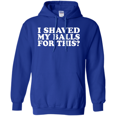 I Shaved My Balls For This Hoodie - Royal - Shipping Worldwide - NINONINE