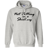 Not Putting On A Hoodie - Ash - Shipping Worldwide - NINONINE