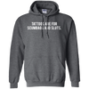Tattoos Are For Scumbags Hoodie - Dark Heather - Shipping Worldwide - NINONINE