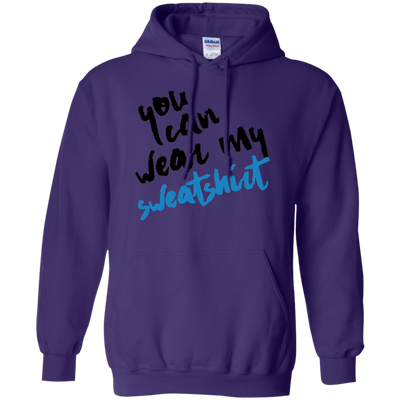 You Can Wear My Sweatshirt Hoodie - Purple - Shipping Worldwide - NINONINE