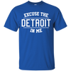 Excuse The Detroit In Me Shirt - Royal - Shipping Worldwide - NINONINE
