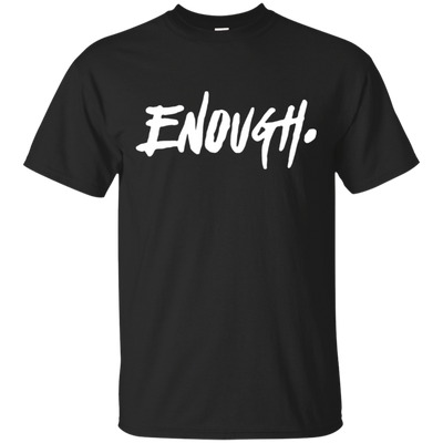 Enough Shirt - Black - Shipping Worldwide - NINONINE