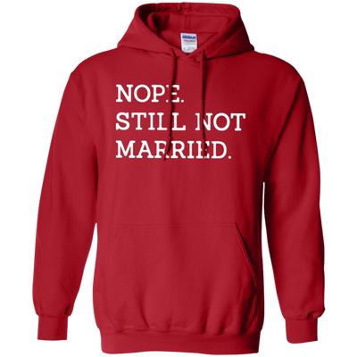 Nope Still Not Married Hoodie Dark - Red - Shipping Worldwide - NINONINE
