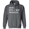 Nope Still Not Married Hoodie Dark - Dark Heather - Shipping Worldwide - NINONINE
