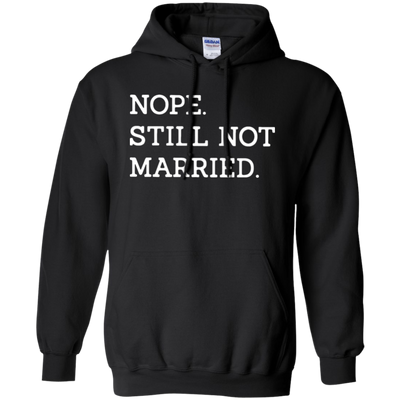Nope Still Not Married Hoodie Dark - Black - Shipping Worldwide - NINONINE