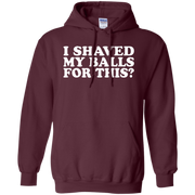 I Shaved My Balls For This Hoodie