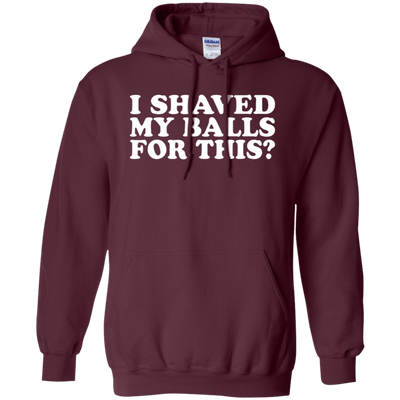 I Shaved My Balls For This Hoodie - Maroon - Shipping Worldwide - NINONINE