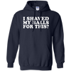 I Shaved My Balls For This Hoodie - Navy - Shipping Worldwide - NINONINE