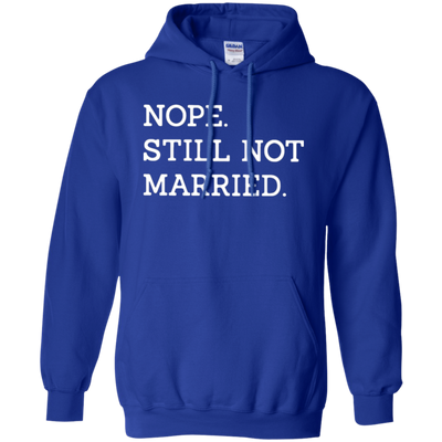 Nope Still Not Married Hoodie Dark - Royal - Shipping Worldwide - NINONINE
