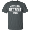 Excuse The Detroit In Me Shirt - Dark Heather - Shipping Worldwide - NINONINE