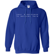 Your Brokenness Is Welcome Here Hoodie