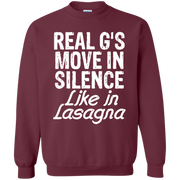 Real Gs Move In Silence Like Lasagna Sweatshirt