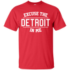 Excuse The Detroit In Me Shirt - Red - Shipping Worldwide - NINONINE