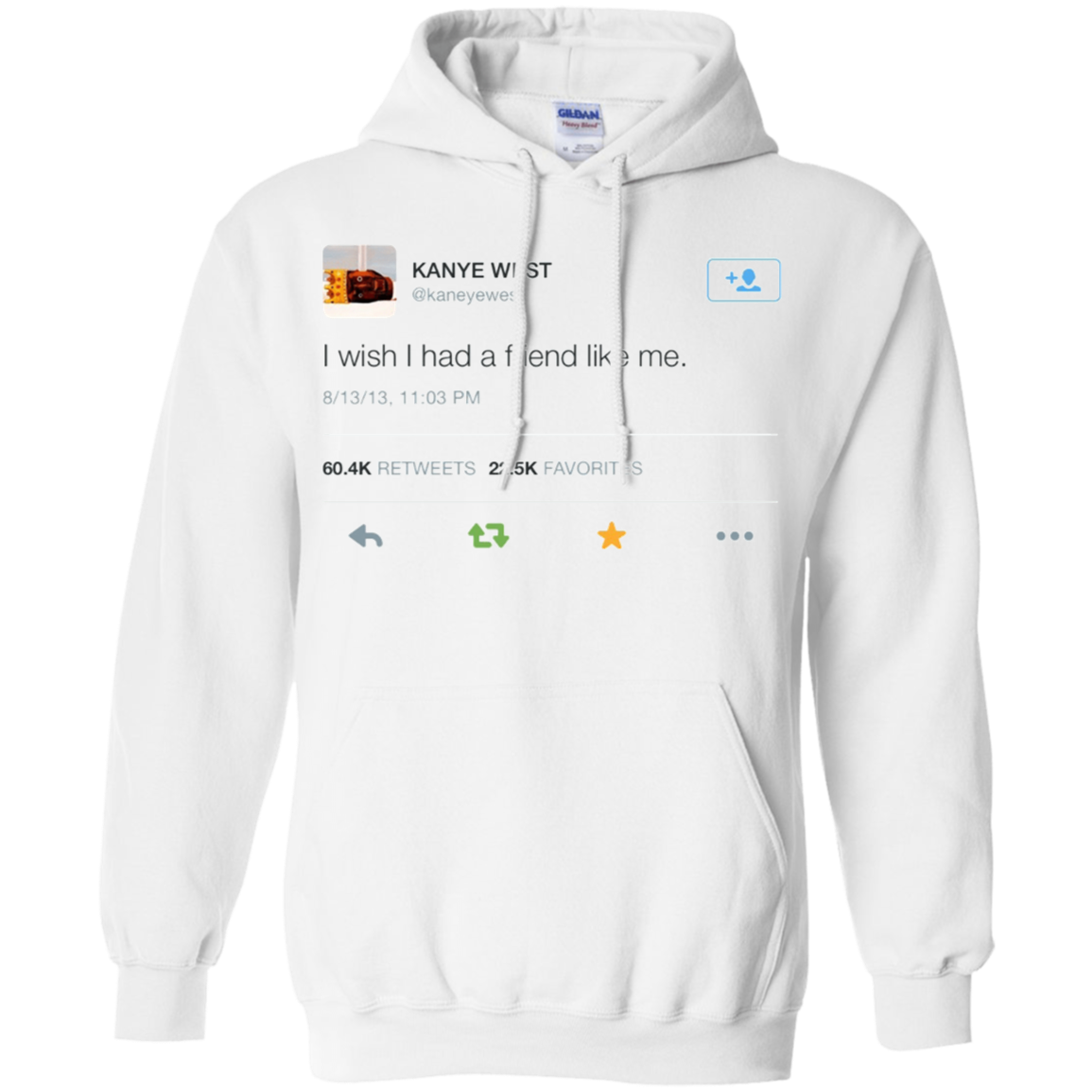 Kanye West Hoodie I Wish I Had A Friend Like Me