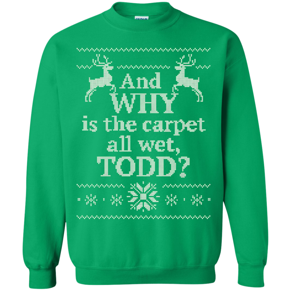 Why Is The Carpet All Wet Todd Sweatshirt