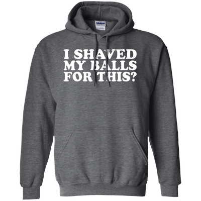 I Shaved My Balls For This Hoodie - Dark Heather - Shipping Worldwide - NINONINE