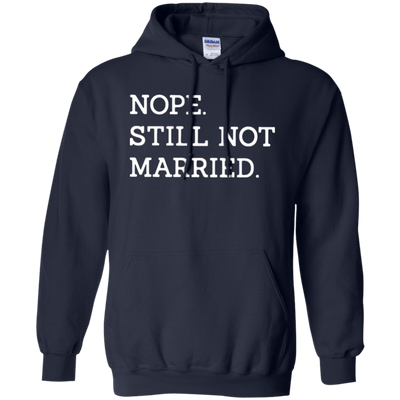 Nope Still Not Married Hoodie Dark - Navy - Shipping Worldwide - NINONINE
