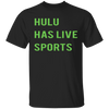 Hulu Has Live Sports Shirt - Black - Shipping Worldwide - NINONINE