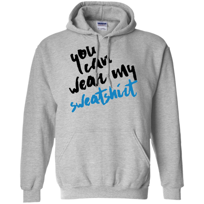 You Can Wear My Sweatshirt Hoodie - Sport Grey - Shipping Worldwide - NINONINE