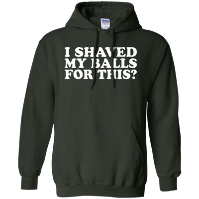 I Shaved My Balls For This Hoodie - Forest Green - Shipping Worldwide - NINONINE