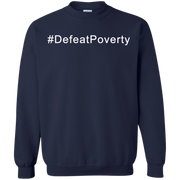 Defeat Poverty Sweatshirt