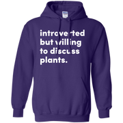 Introverted But Willing To Discuss Plants Hoodie