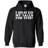 I Shaved My Balls For This Hoodie - Black - Shipping Worldwide - NINONINE