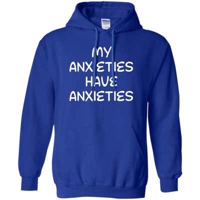 My Anxieties Have Anxieties Hoodie - Royal - Shipping Worldwide - NINONINE